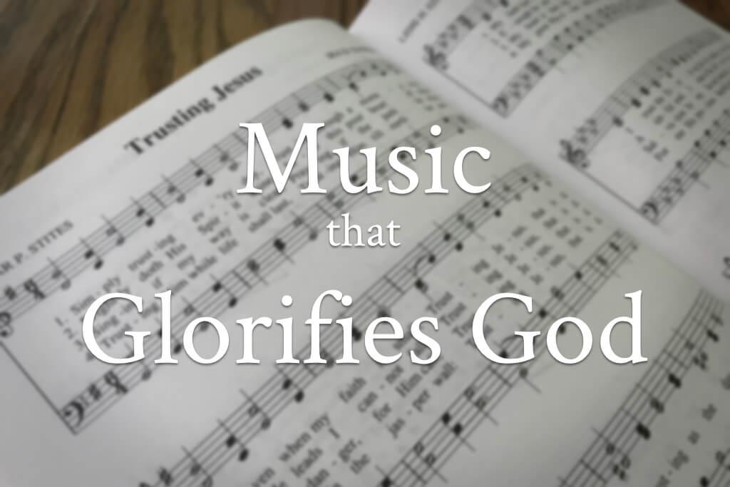 Music That Glorifies God